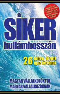 A Siker Hullámhosszán - 26 féltve őrzött igaz történet
