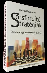Hadházi Zsuzsanna: Sorsfordító stratégiák