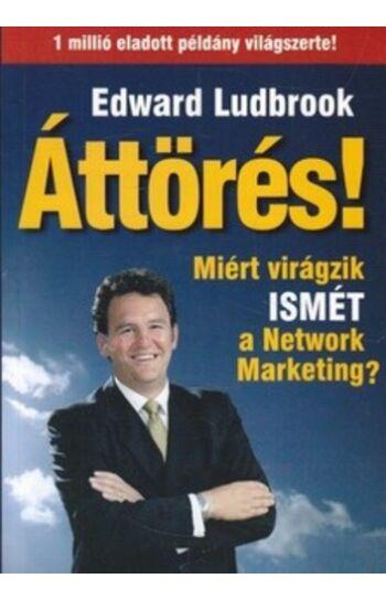 Edward Ludbrook: Áttörés! Miért virágzik ISMÉT a Network Marketing?