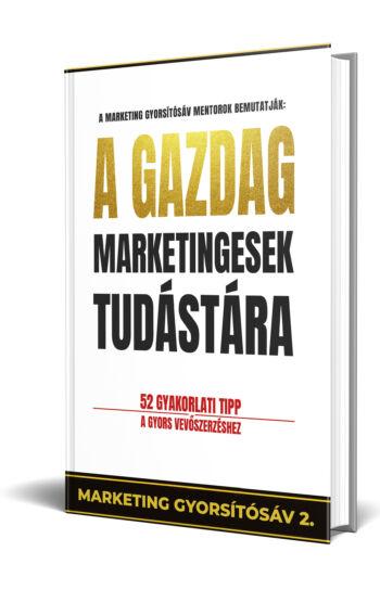 Pongor-Juhász Attila - Borbély Bence - Dr. Pető Bence - Berka László: A gazdag marketingesek tudástára