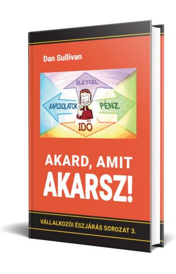 Dan Sullivan: Akard, amit akarsz