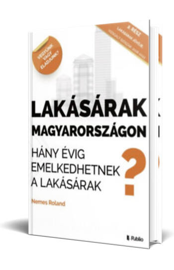 Nemes Roland: Lakásárak Magyarországon - Hány évig emelkedhetnek a lakásárak?