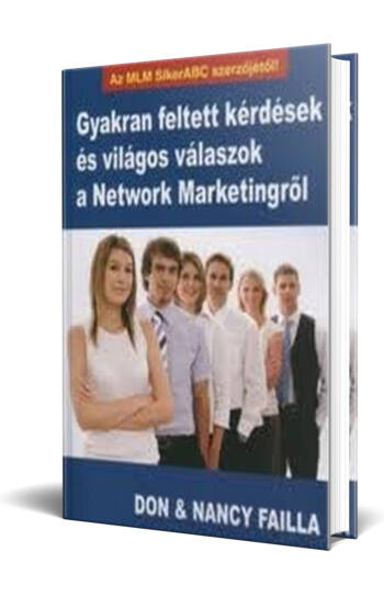 Don Failla: Nancy Failla: Gyakran feltett kérdések és világos válaszok a Network Marketingről
