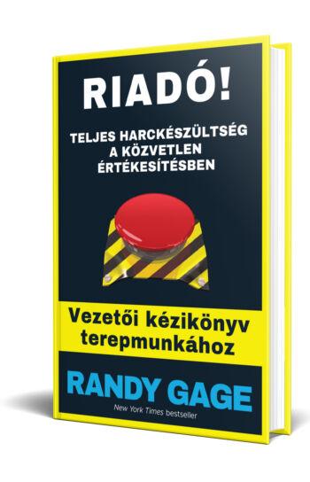 Randy Gage: Riadó! - Teljes harckészültség a közvetlen értékesítésben