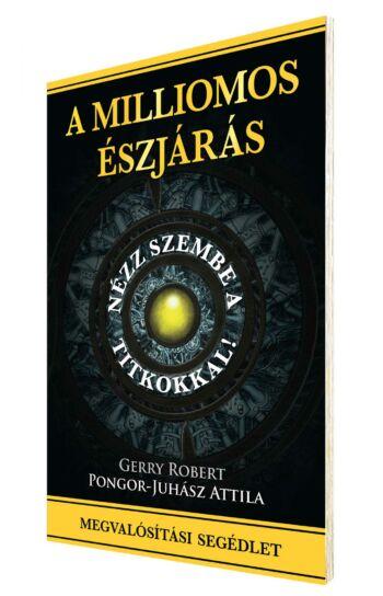 Gerry Robert, Pongor-Juhász Attila: Milliomos Észjárás Rendszer megvalósítási segédlet