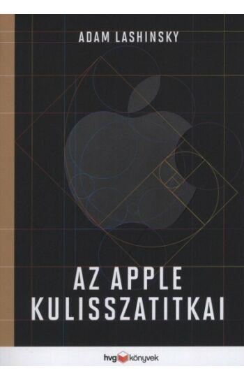 Adam Lashinsky: Az Apple kulisszatitkai