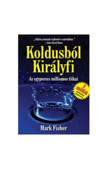 Mark Fisher: Koldusból királyfi