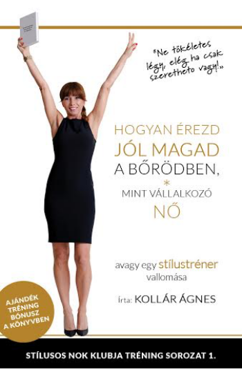 Kollár Ágnes: Hogyan érezd jól magad a bőrödben, mint vállalkozó NŐ avagy egy sítlustréner vallomása