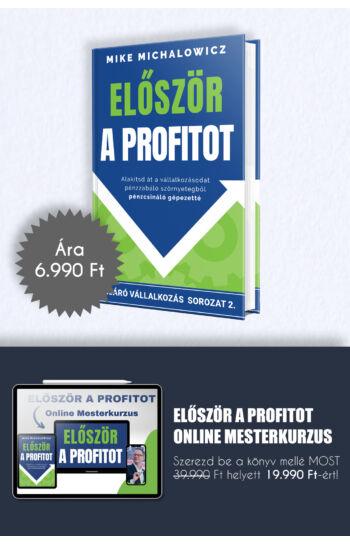 Mike Michalowicz: Először a profitot + Először a profitot Online Mesterkurzus