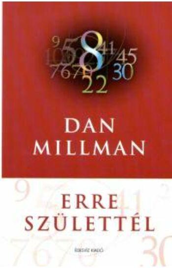 Dan Millman: Erre Születtél