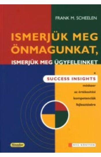 Frank M. Scheelen: Ismerjük meg önmagunkat, ismerjük meg ügyfeleinket
