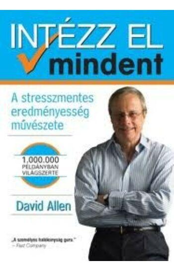 David Allen: Intézz el mindent