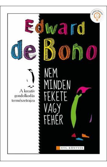 Edward de Bono: Nem minden fekete vagy fehér