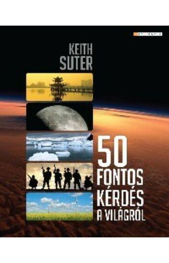 Keith Suter: 50 fontos kérdés a világról