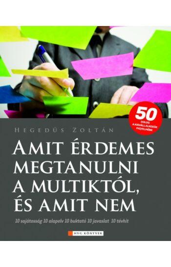 Hegedűs Zoltán: Amit érdemes megtanulni a multiktól, és amit nem - Kisvállalkozók figyelmébe