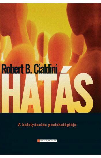 Robert B. Cialdini: Hatás - A befolyásolás pszichológiája