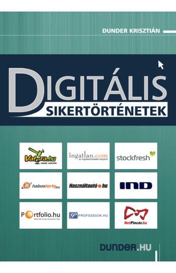 Dunder Krisztián: Digitális sikertörténetek