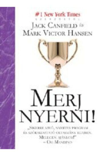 Jack Canfield, Mark Victor Hansen: Merj Nyerni!