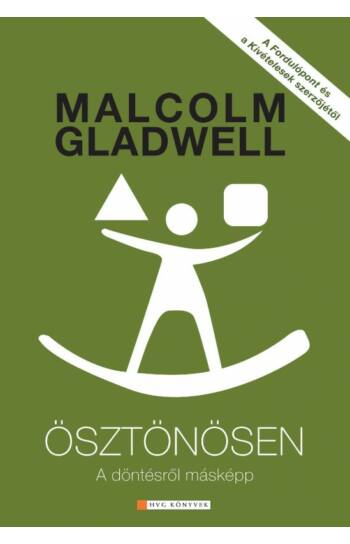 Malcolm Gladwell: Ösztönösen - A döntésről másképp