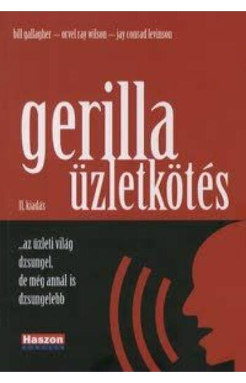 Jay Conrad Levinson, Bill Gallagher, Orvel Ray Wilson: Gerilla üzletkötés (II. kiadás)
