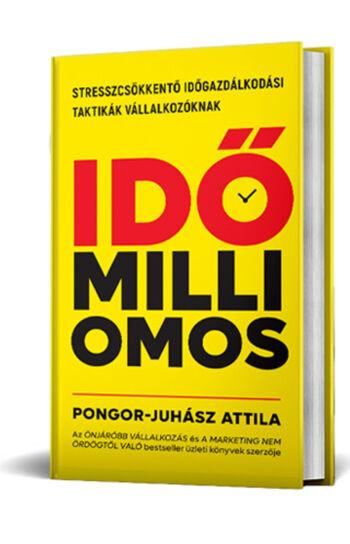 Pongor-Juhász Attila: Időmilliomos