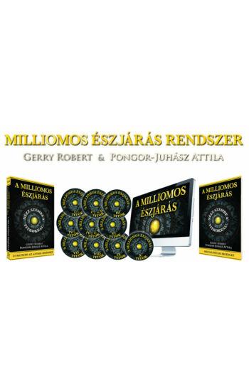 Gerry Robert, Pongor-Juhász Attila: Milliomos Észjárás Rendszer